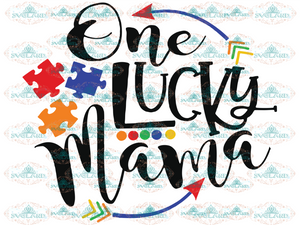Autism Awareness One Lucky Mama Svg Svg Digital