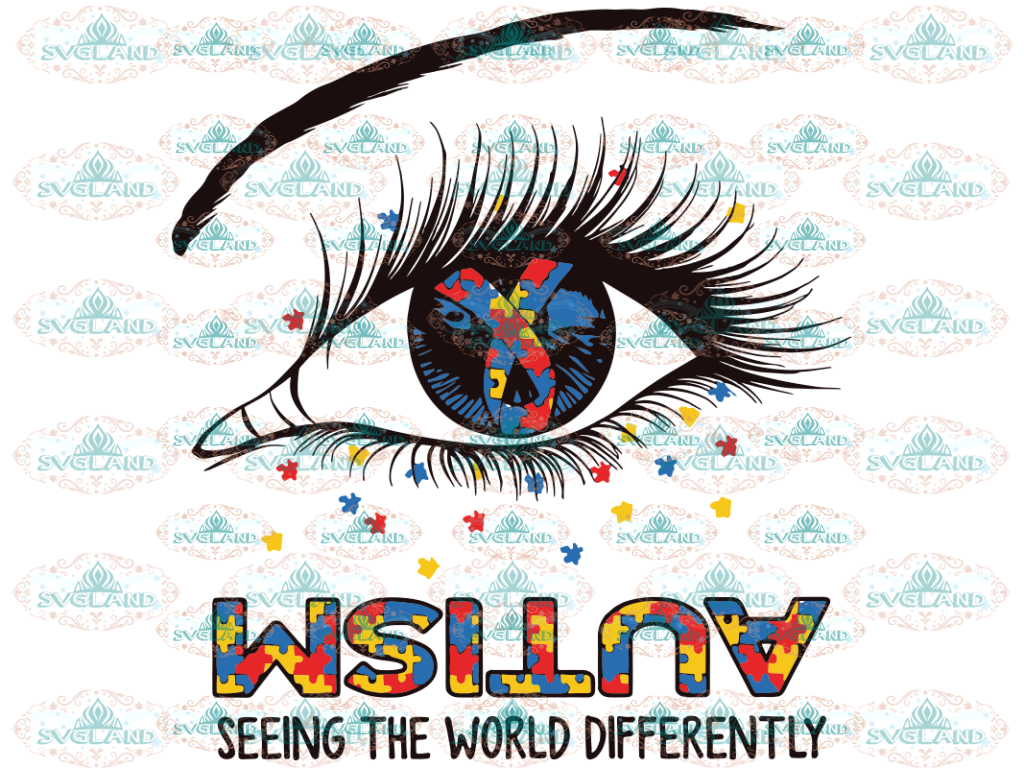 Autism Seeing The World Differently Svg Htv Svg Eyes Svg Digital