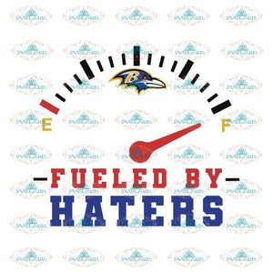 Baltimore Ravens Fueled By Haters Svg, Cricut File, Clipart, NFL Svg, Sport Svg, Football Svg, Raven Svg, Png, Eps, Dxf