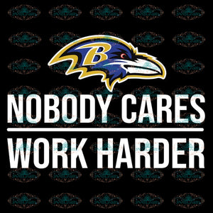 Baltimore Ravens Svg, NFL Svg, Ravens Logo Svg, Nobody Cares Work Harder Svg, Cricut File, Clipart, Sport Svg, Football Svg, Png, Eps, Dxf