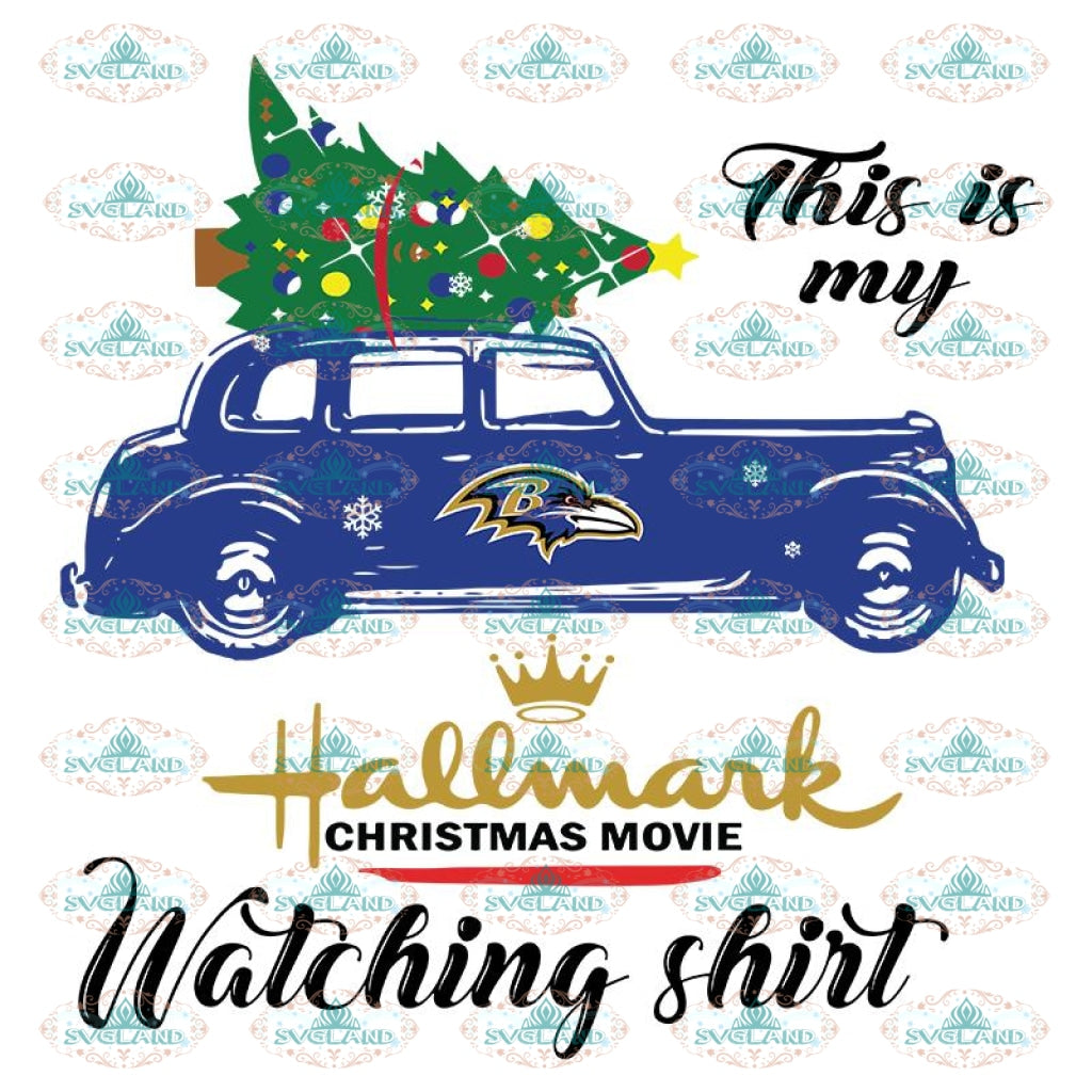 Baltimore Ravens Svg, This Is My Hallmark Christmas Movie Watching Shirt Svg, NFL Svg, Sport Svg, Football Svg, Christmas Svg, Cricut File, Clipart, Love Football Svg