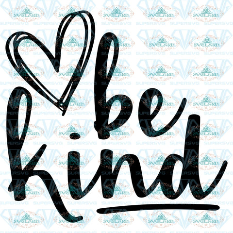 Be Kind Svg Teaching Teacher Back To School Svg Digital