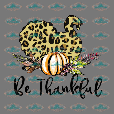 Be Thankful Thanksgiving Day Gift Party Turkey Design Pumpkin For Friend Png Digital
