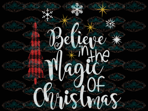 Believe In The Magic Of Christmas Winter Christmas Gift Merry Outfit Png File Digital
