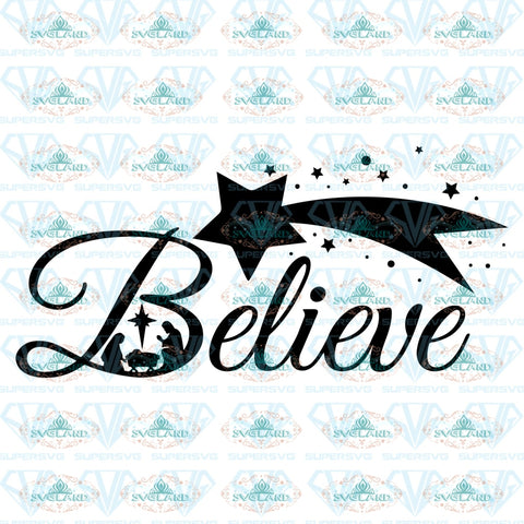Believe Svg Christmas Quote Nativity Scene Jesus Bible Christian Manger Stable Digital