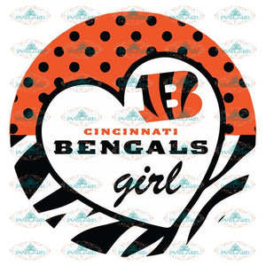 Bengals Girl Svg, NFL Svg, Cricut File, Clipart, Cincinnati Bengals Svg, Football Svg, Sport Svg, Love Football Svg, Png, Eps, Dxf