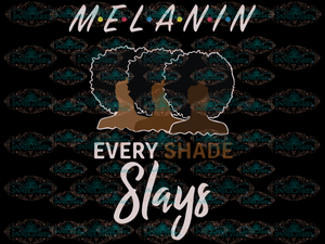 Black Woman Svg Every Shade Slays Melanin File Girl Gift For Digital