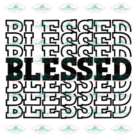 Blessed, Blessed Svg, Thanksgiving Svg, Blessed Words Svg, Christian, Christian Svg, Mom, Mom Svg