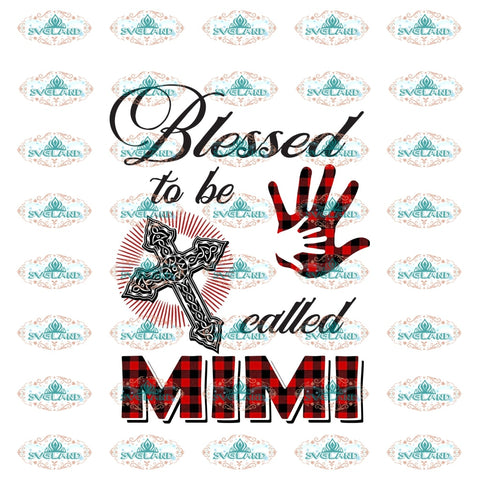 Blessed To Be Call Mimi Blessed Cross Png Gift Mother And Son For Mothers Day Family Shirt File