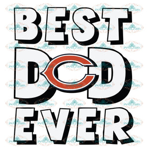 Chicago Bears Best Dad Ever Svg, Cricut File, Clipart, Father Svg, Sport Svg, NFL Svg, Football Svg, Love Football Svg, Png, Eps, Dxf