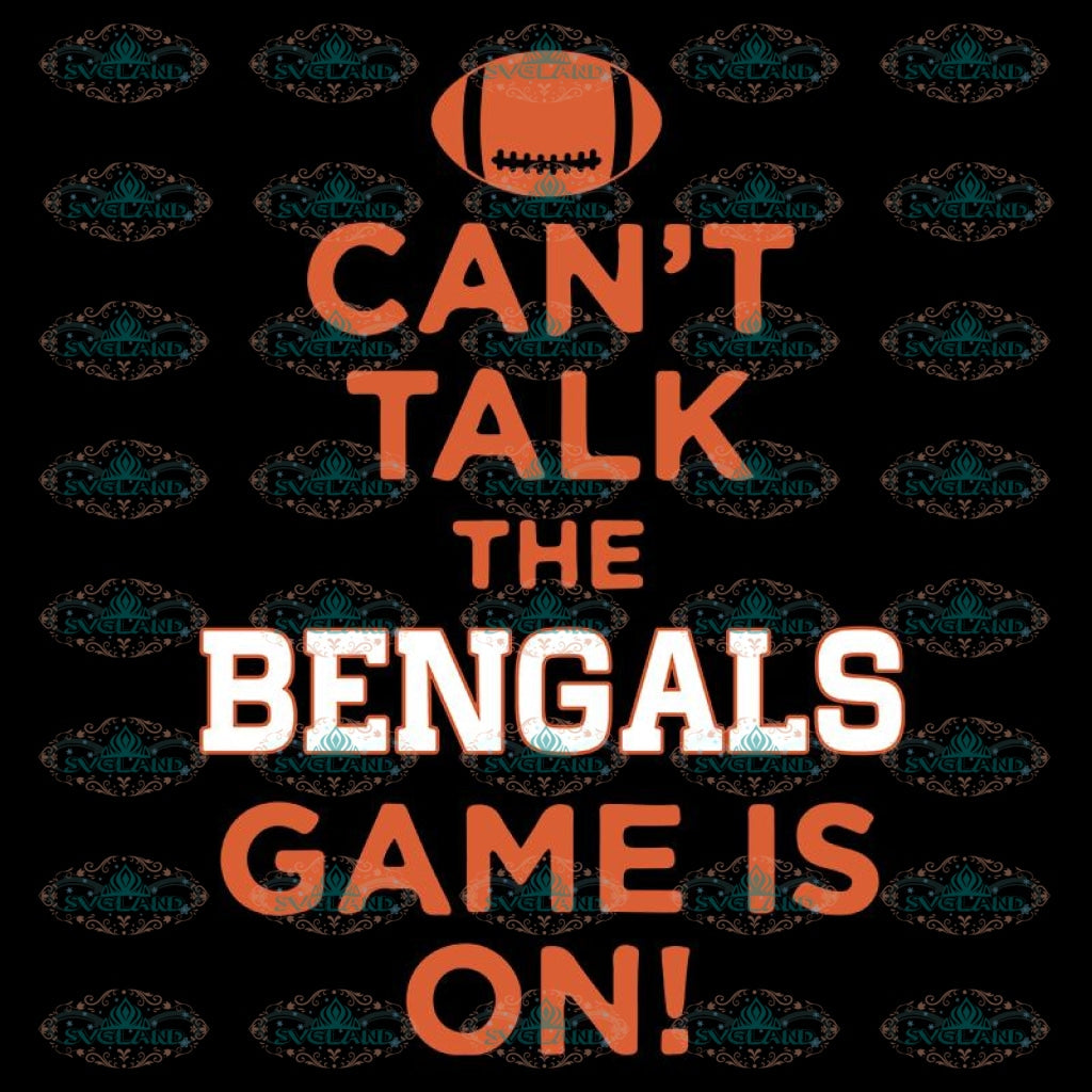 Cincinnati Bengals Heart Svg, Can't Talk The Bengals Game Is On Svg, Cricut File, Clipart, Football Svg, NFL Svg, Sport Svg, Love Football Svg, Png, Eps, Dxf