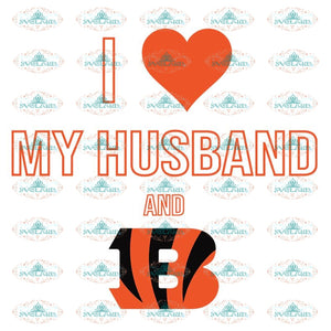 Cincinnati Bengals Svg, I Love My Husband Svg, Cricut File, Clipart, Football Svg, NFL Svg, Sport Svg, Love Football Svg