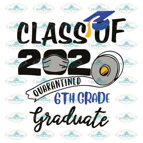 Class of 2020 Quarantined, Back To School Svg, Teacher Svg, Quarantined Svg, Cricut File