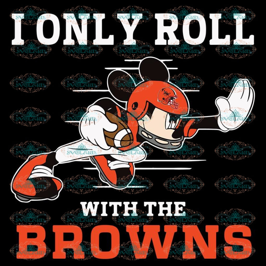 Cleveland Browns Svg, Cricut File, Clipart, NFL Svg, Football Svg, Love Football Svg, I Only Roll With The Bengals, Silhouette, Mickey Svg, Png, Eps, Dxf