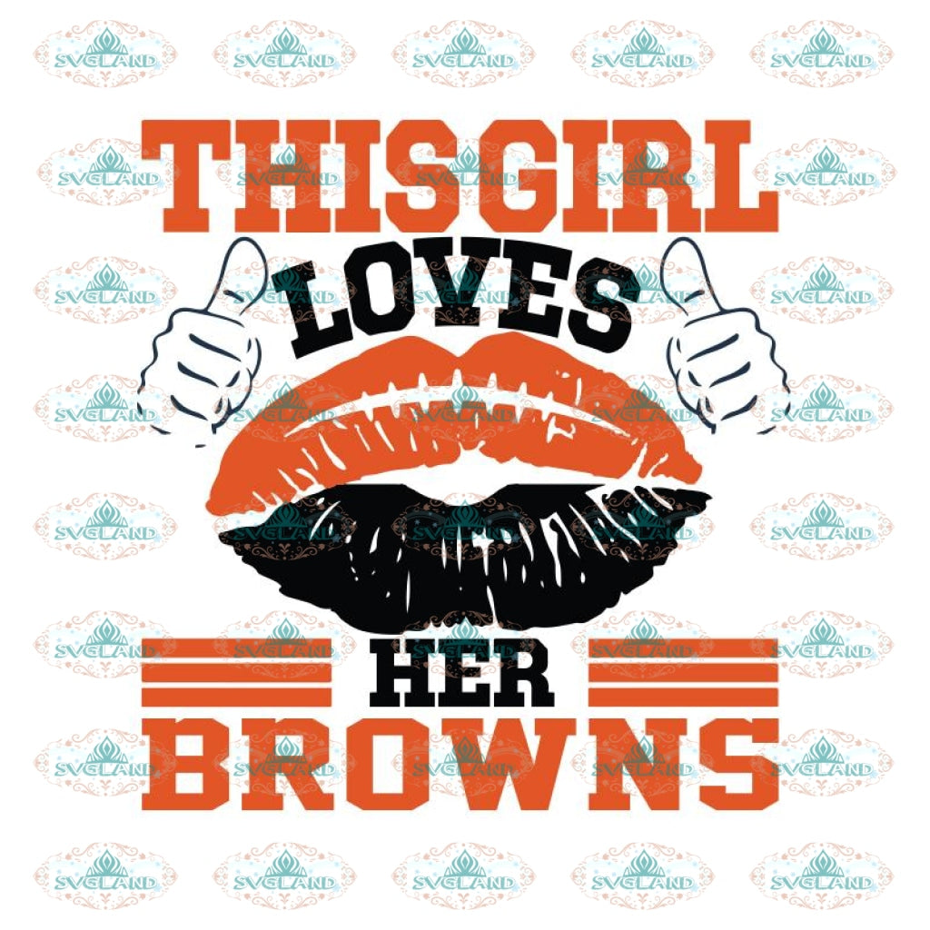 Cleveland Browns Svg, This Girl Loves Her Browns Svg, Love Browns Svg, Cricut File, Clipart, Football Svg, Skull Svg, NFL Svg, Sport Svg, Love Football Svg