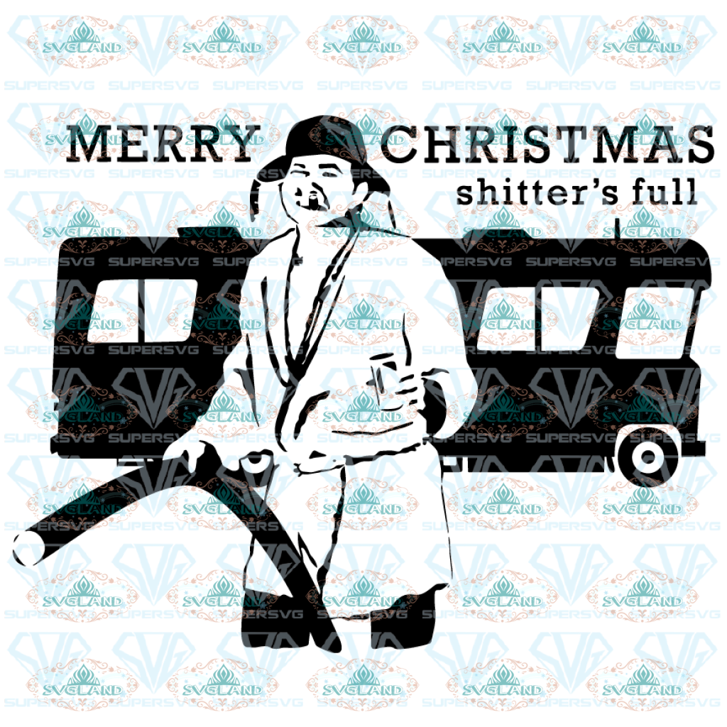 Cousin Eddie With Rv National Lampoons Christmas Vacation Download Shitters Full Svg Digital