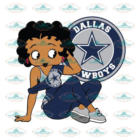Dallas Cowboys, Betty Boobs Svg, Dallas Cowboys Svg, Black girl Svg, Black girl magic Svg, NFL Svg