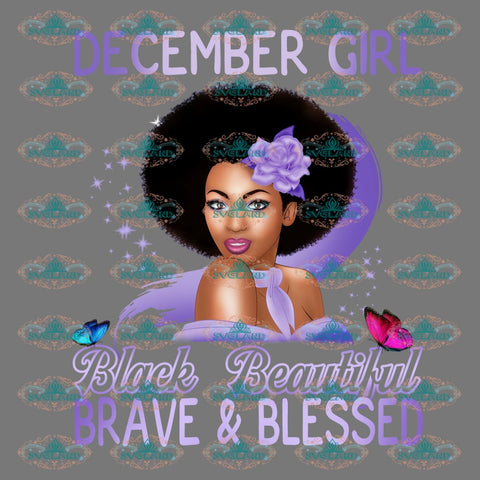 December Girl Black Beautiful Brave And Blessed Birthday Gift Happy Women Melanin Png Digital