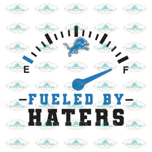 Detroit Lions Fueled By Haters Svg, Cricut File, Clipart, NFL Svg, Sport Svg, Football Svg