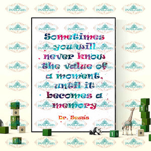 Dr Seuss Somtimes You Will Never Know The Value Of A Moment Until It Becomes Momory Quotes Dr Png