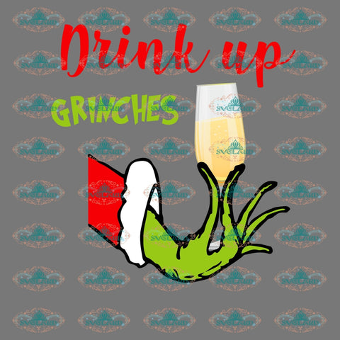 Drink Up Grinches Grinch Dr Seuss Christmas Gift Merry Png Digital