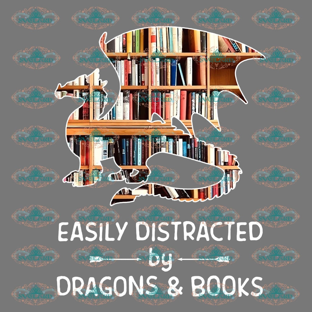 Easily Distracted By Dragons And Books Bookshelf Dragon Gift For Friend Png Digital