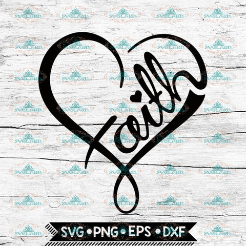 Faith Heart Svg, Faith Svg, Love Svg, Jesus Svg, Heart Svg, Cricut File, Svg, Christian svg