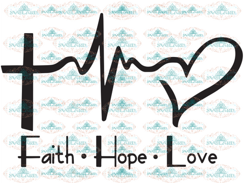 Faith Hope Love Heartbeat Svg Faith Christian Digital