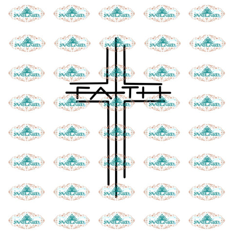 Faith Faith Svg Lifestyle Cross Design Religion Quotes Life Shirt Gift For Friend Ideal Digital File