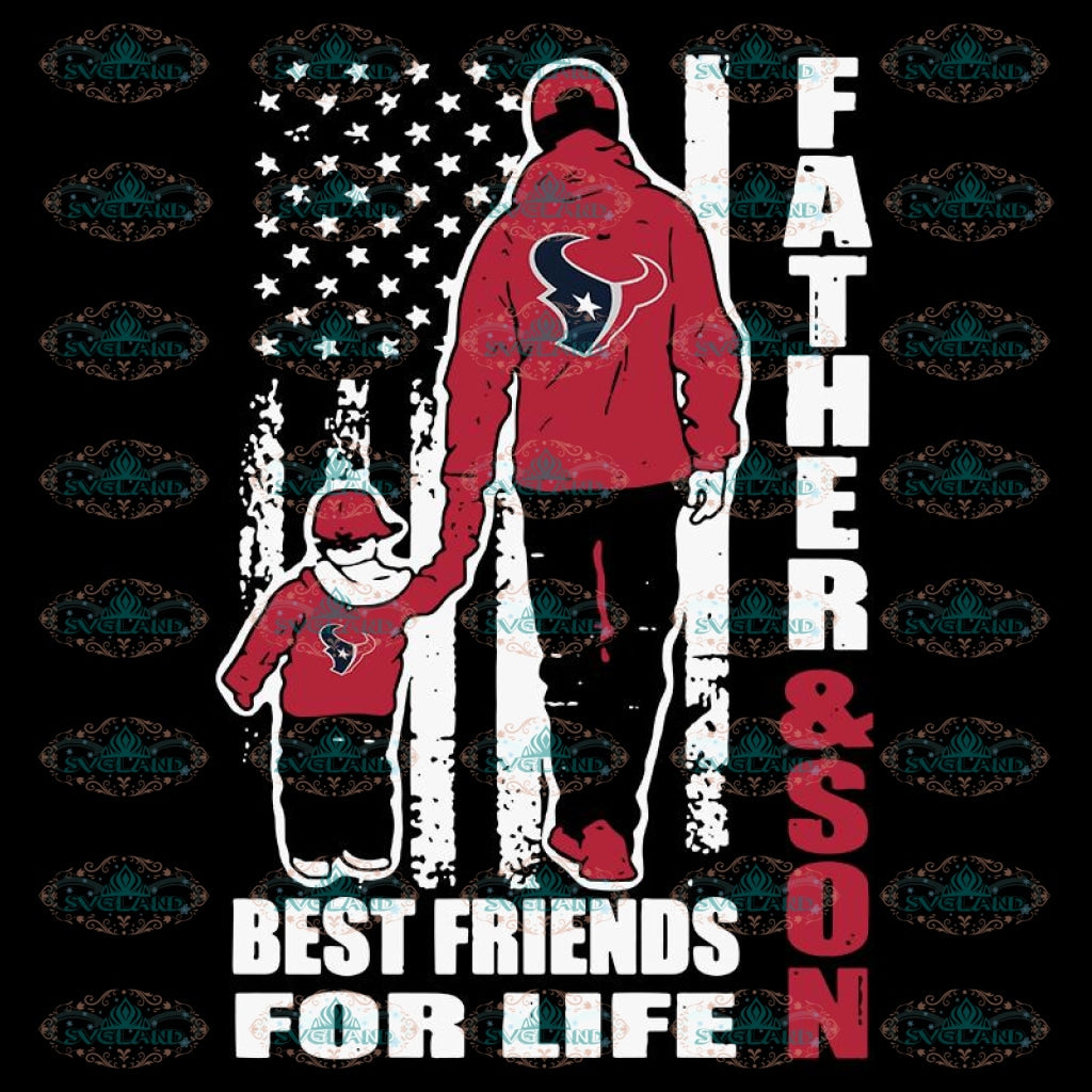 Father And Son Best Friends For Life texans Svg, NFL Svg, Cricut File, Clipart, Houton texans Svg, Football Svg, Sport Svg, Love Football Svg, Png, Eps, Dxf