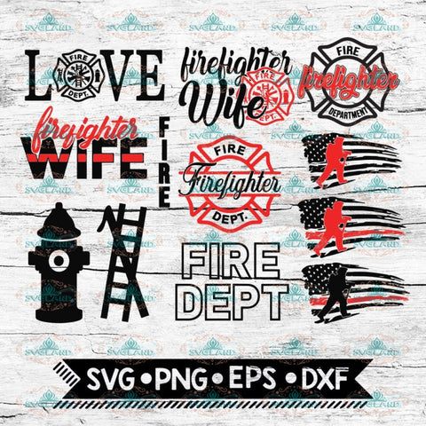 Firefighter SVG, Bundle, files for cricut, Svg, Wife Svg