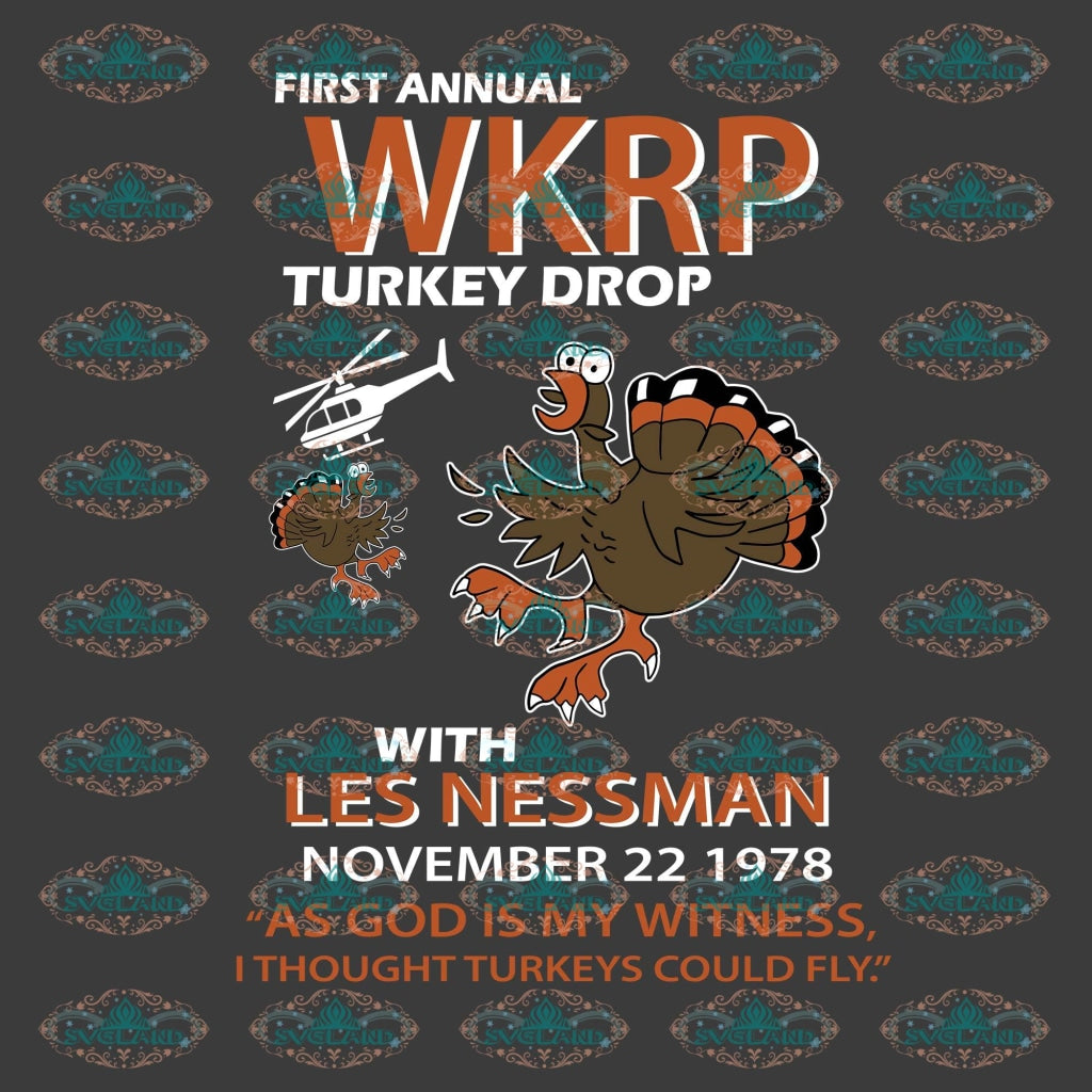 First Annual Wkrp Turkey Drop With Les Nessman Thanksgiving 1978 Unisex Ultra Day Svg Digital