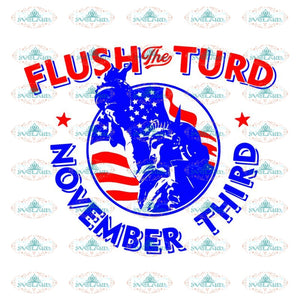 Flush the turd november third SVG, DXF, EPS, PNG Instant Download