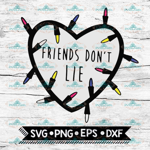 Friends don't lie, Stranger Things Svg, Cricut File, Svg, Stranger Svg