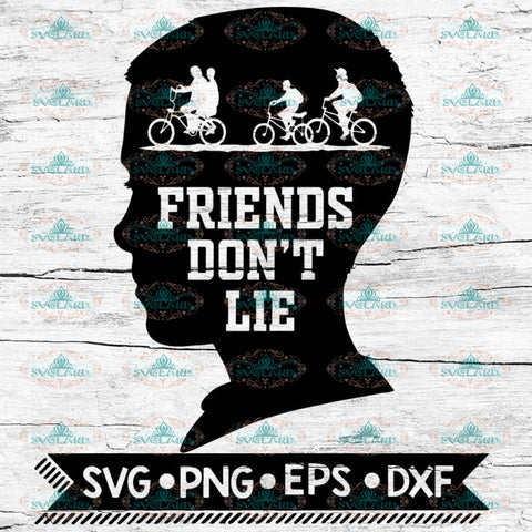Friends don't lie svg, Demogorgon svg, Upside Down svg, Stranger Things svg, Stranger Svg, Cricut File, Svg