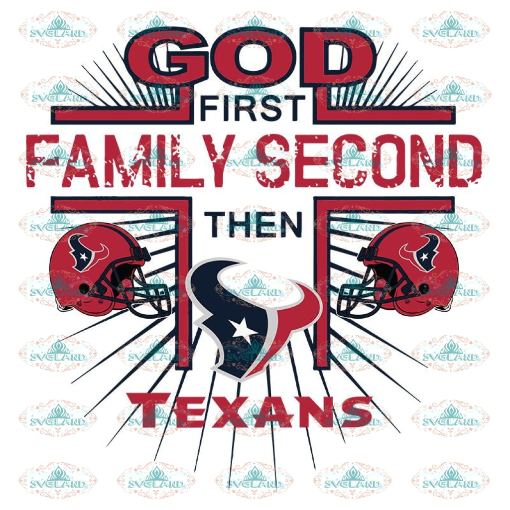 God First Family Second Then texans Svg, Cricut File, Clipart, NFL Svg, Football Svg, Sport Svg, Love Football Svg, Png, Eps, Dxf