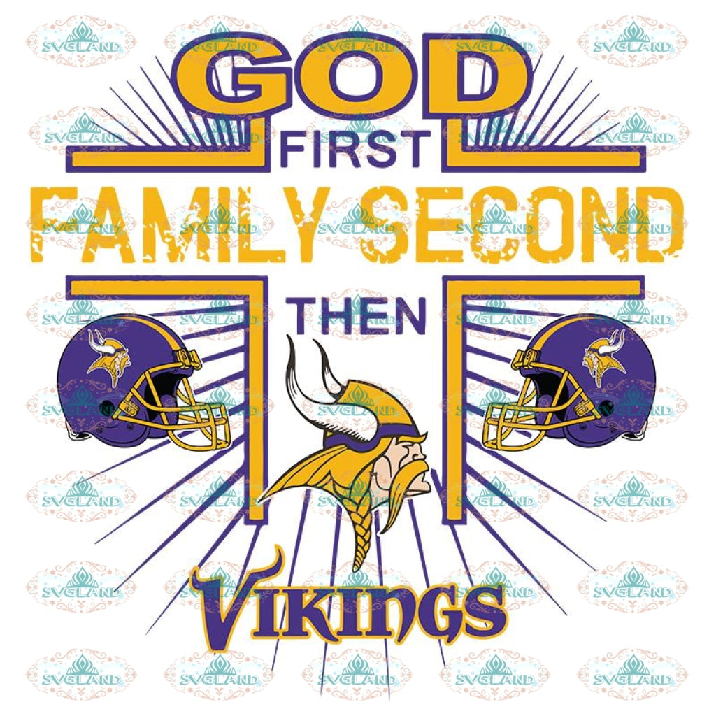 God First Family Second Then Vikings Svg, Cricut File, Clipart, NFL Svg, Football Svg, Sport Svg, Love Football Svg, Png, Eps, Dxf