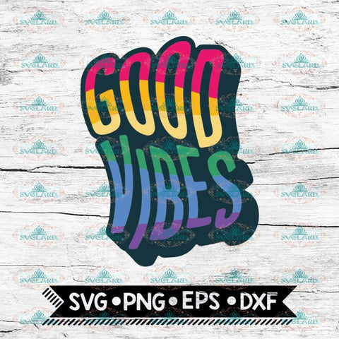 Good vibes, LGBT Svg, Pride Svg, Cricut File, Rainbow, Svg