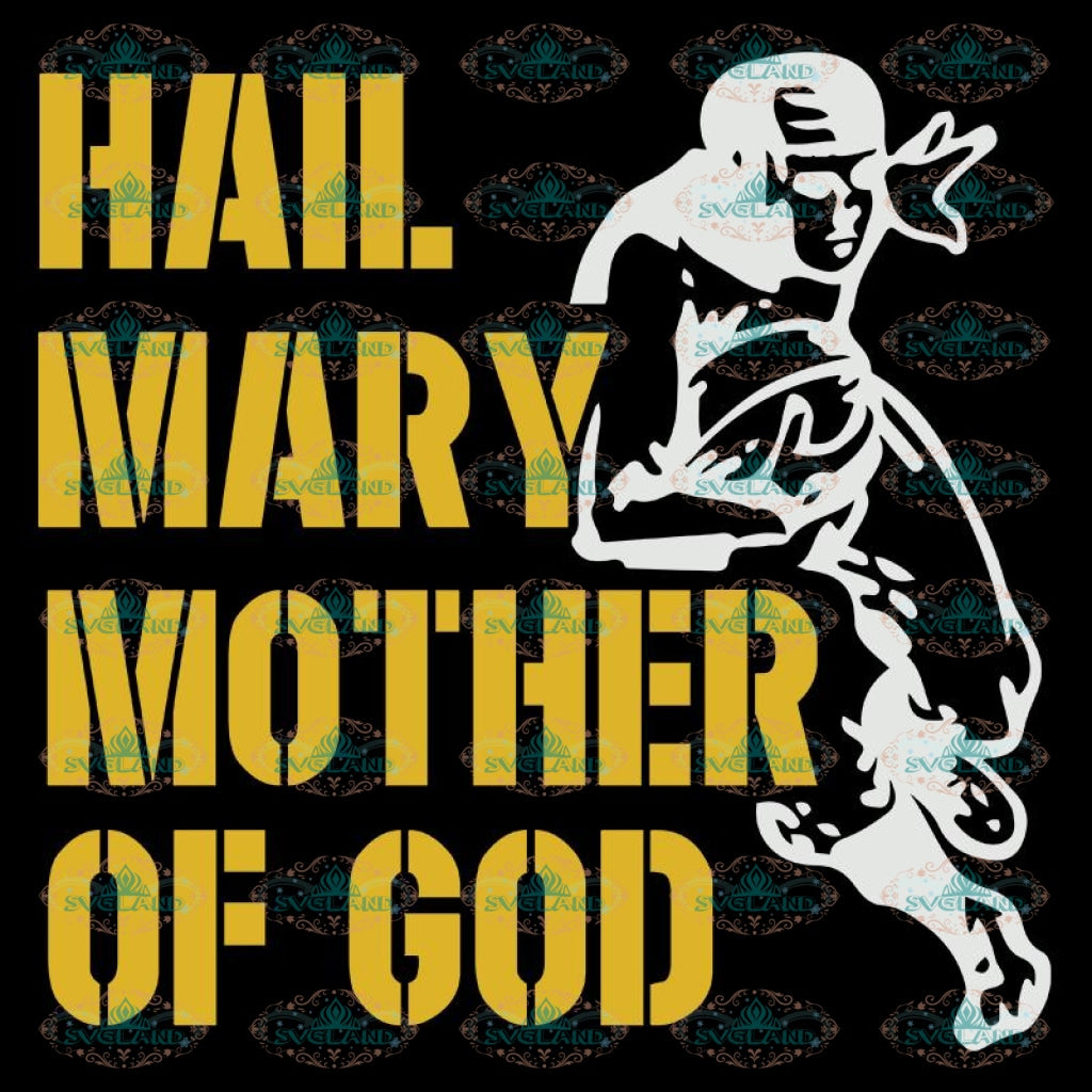 Green Bay Packers Svg, Hail Mary Mother Of God Svg, Cricut File, Clipart, Football Svg, Sport Svg, NFL Svg, Sport Svg