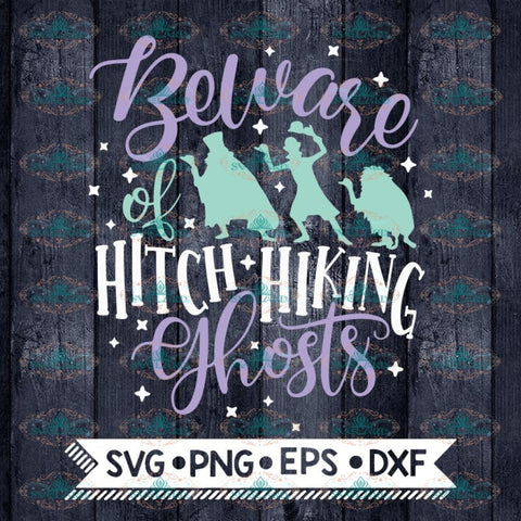 Haunted Mansion Svg, Beware of Hitch Hiking Ghosts, Svg, Disney Halloween Svg, Camping Svg
