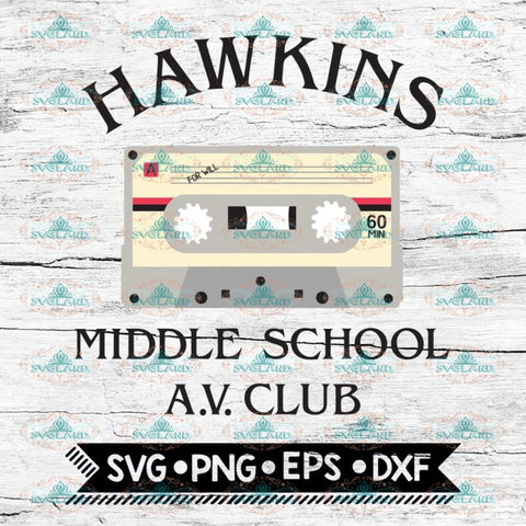 Hawkins Middle School AV Club Svg, Stranger Things Svg, Stranger Svg, Cricut File, Svg