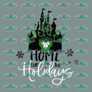 Home For The Holiday Disney Town Disneyland Christmas Svg Decor Gift Merry Outfit Digital