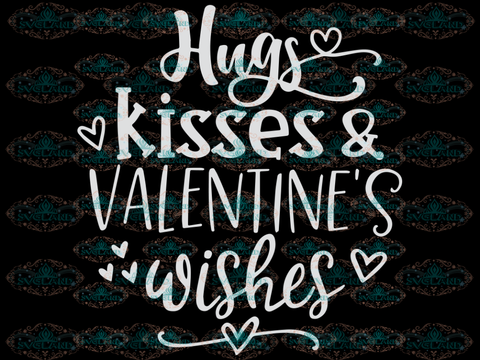 Hugs Kisses And Valentines Wishes Svg Eps Dxf Png Day Kid Valentine Design Digital