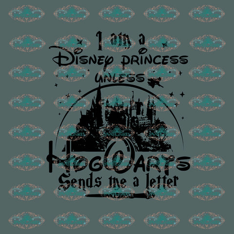 I Am Disney Princess Hogwarts Sends Me A Letter Harry Potter School Disneyland Svg Student Shirt