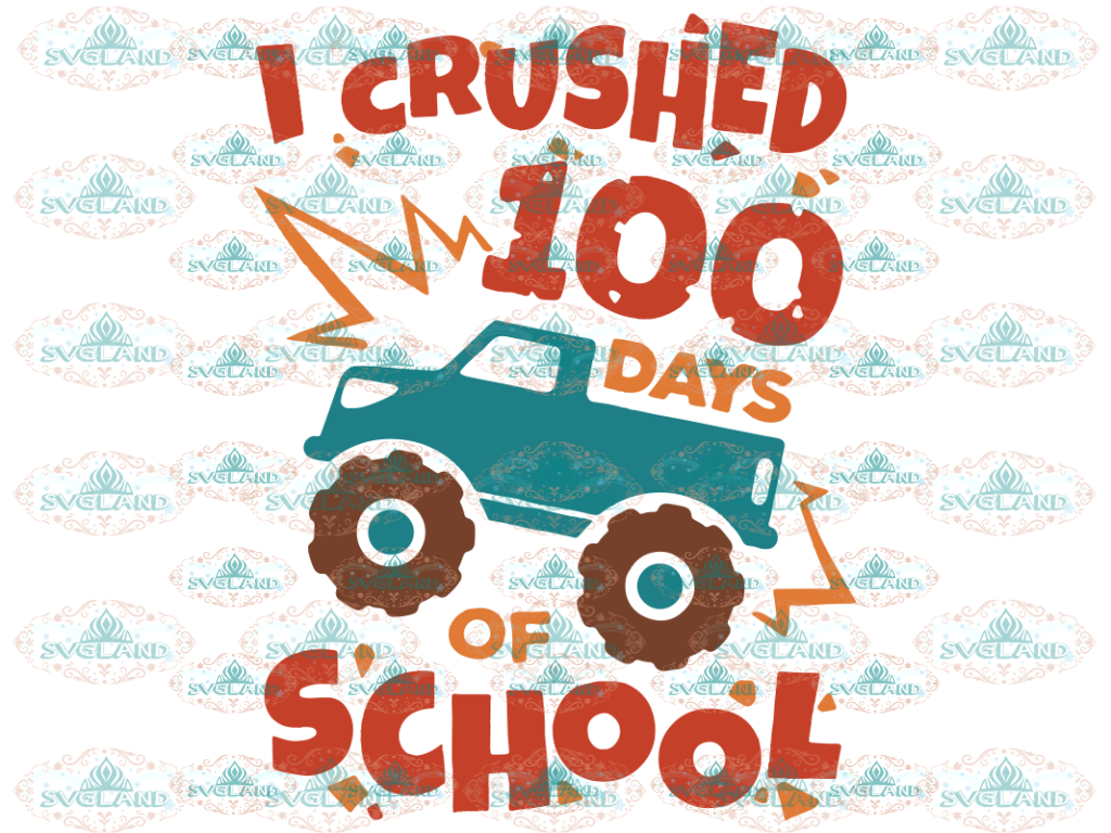 I Crushed 100 Days Of School Svg 100Th Day Shirt For Boy Boy School Svg Days Shirt Design Digital