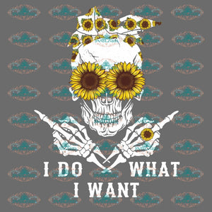I Do What Want Skull Hippie Skull Flower Girl Quotes Funny Shirt Gift For Cat Lover December Friend