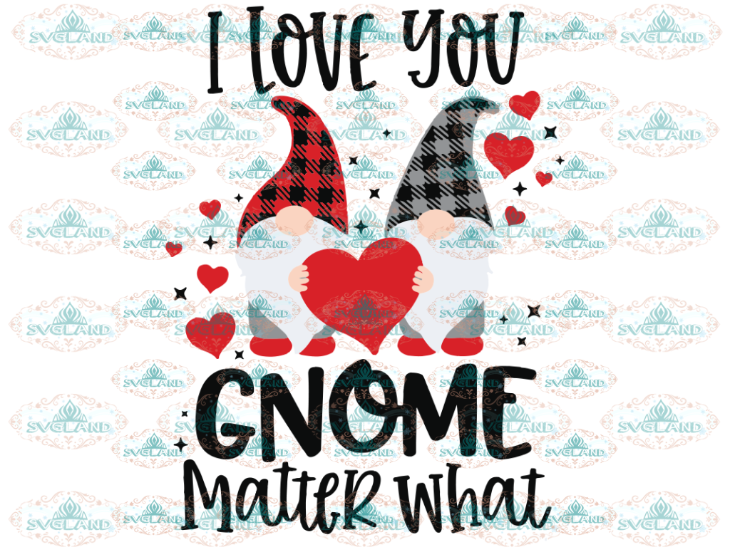 I Love You Gnome Matter What Svg Valentine Gnomies Clipart Plaid Digital