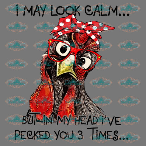 I May Look Calm But In My Head Ive Pecked You 3 Times Turkey Clipart Woman Shirt Gift For