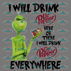 I Will Drink Pepper Here Or There Anywhere Grinch Dr Seuss Digital Christmas Decor Merry Png