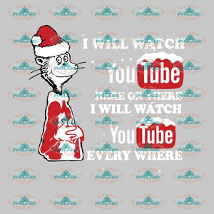 I Will Watch You Tube Here Or There Youtube Every Where Grinch Dr Seuss Svg Digital Christmas Decor